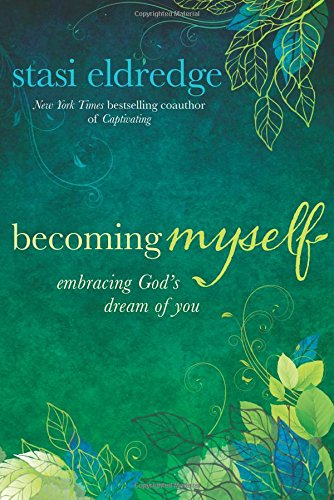 9781434705358: Becoming Myself: Embracing God's Dream of You