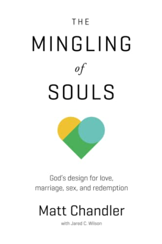 9781434706867: The Mingling of Souls: God's Design for Love, Marriage, Sex, and Redemption