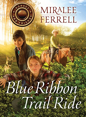 Blue Ribbon Trail Ride (Horses and Friends): Ferrell, Miralee