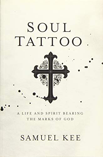 9781434707734: Soul Tattoo: A Life and Spirit Bearing the Marks of God