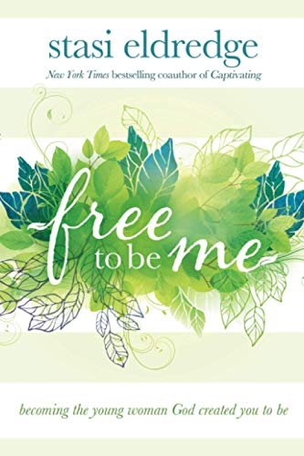 9781434708632: Free to Be Me: Becoming the Young Woman God Created You to Be