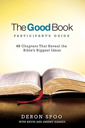 9781434710253: The Good Book Participant's Guide: 40 Chapters That Reveal the Bible's Biggest Ideas