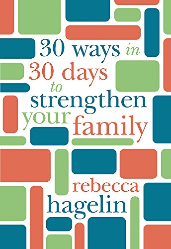 9781434710376: 30 Ways in 30 Days to Strengthen Your Family