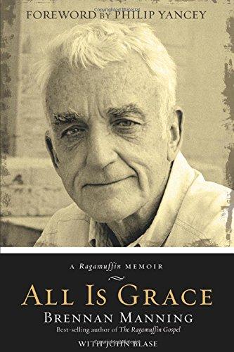 9781434764188: All is Grace: A Ragamuffin Memoir