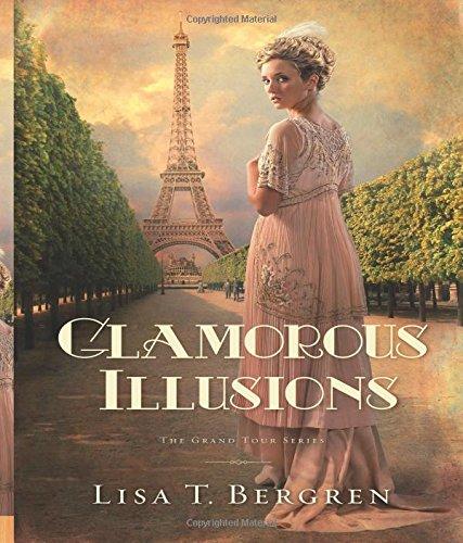 9781434764300: Glamorous Illusions: A Novel (Grand Tour Series)