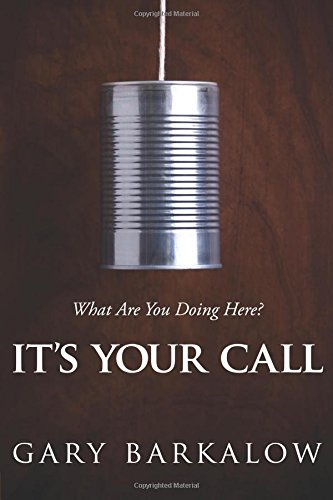 9781434764393: It's Your Call: What Are You Doing Here?