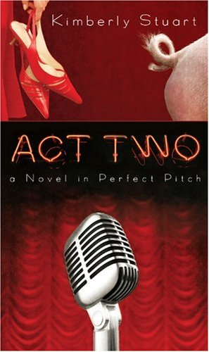 9781434764416: Act Two -- Mass Market: A Novel in Perfect Pitch