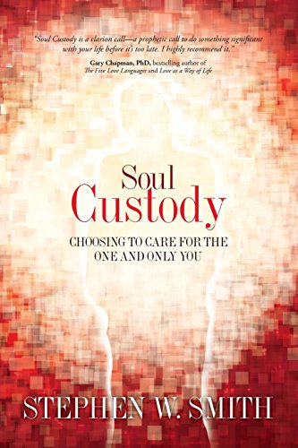 9781434764720: Soul Custody: Choosing to Care for the One and Only You