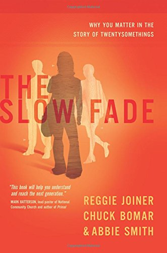 9781434764799: The Slow Fade: Why You Matter in the Story of Twentysomethings (The Orange Series)