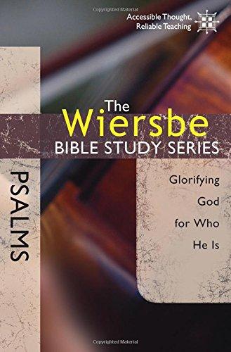 Psalms: Glorifying God for Who He Is (Wiersbe Bible Study Series): Wiersbe, Warren W.