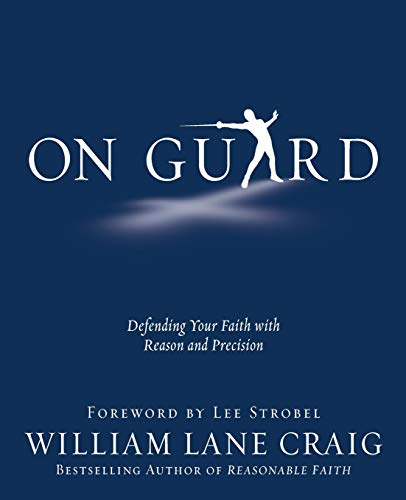 9781434764881: On Guard: Defending Your Faith with Reason and Precision