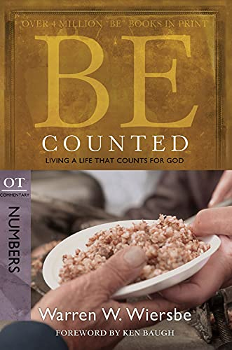 9781434764980: Be Counted (Numbers): Living a Life That Counts for God (The BE Series Commentary)