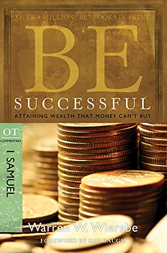 9781434765000: Be Successful (1 Samuel): Attaining Wealth That Money Can't Buy (The BE Series Commentary)