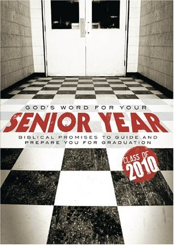 God's Word for Your Senior Year 2010: Biblical Promises to Guide and Prepare You for Graduation (1434765970) by David C Cook
