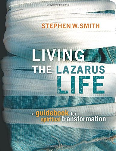 9781434767011: Living the Lazarus Life: A Guidebook for Spiritual Transformation