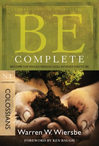 9781434767806: Be Complete (Colossians): Become the Whole Person God Intends You to Be (The BE Series Commentary)
