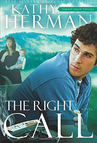 9781434767844: The Right Call: A Novel (Sophie Trace Trilogy)