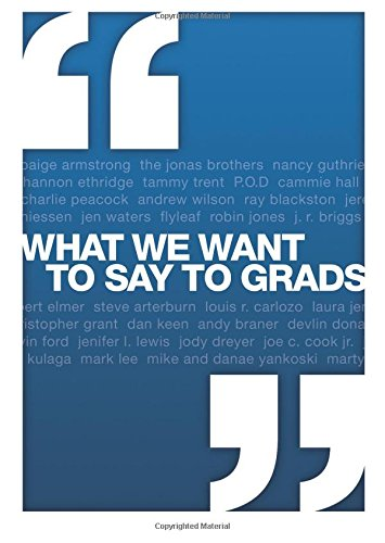 What We Want to Say to Grads (1434767914) by David C Cook