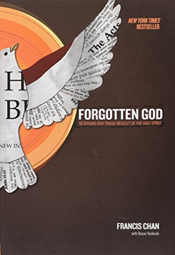 9781434767950: Forgotten God: Reversing Our Tragic Neglect of the Holy Spirit