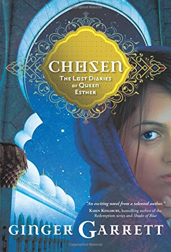 Chosen: The Lost Diaries of Queen Esther (Paperback or Softback)