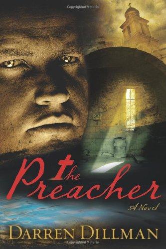 The Preacher: A Novel: Darren Dillman