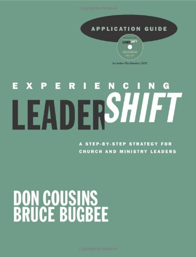 Experiencing LeaderShift Application Guide (Book & DVD): Cousins, Don; Bugbee, Bruce