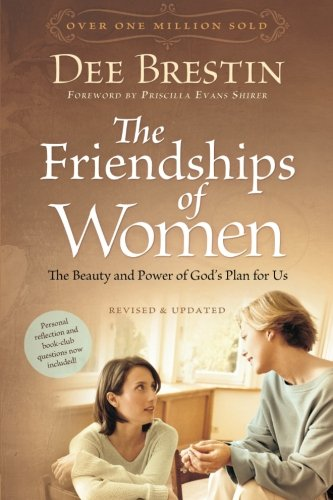 9781434768377: The Friendships of Women: The Beauty and Power of God's Plan for Us (Dee Brestin's Series)