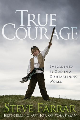 9781434768735: True Courage: Emboldened by God in a Disheartening World (Bold Man of God)