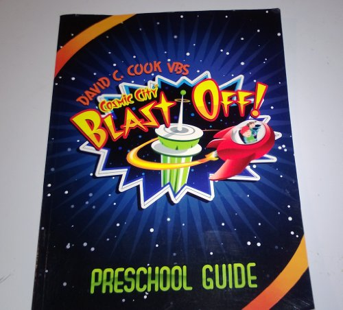 Cosmic City Blast Off! Preschool Guide (Vacation Bible School 2008)