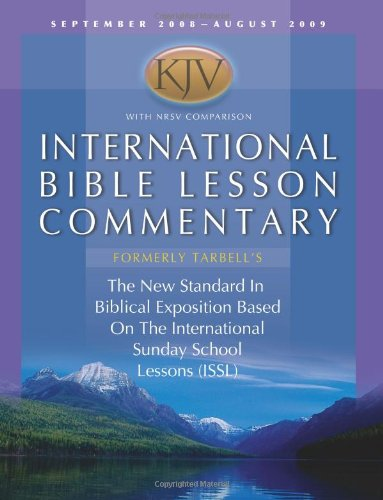 9781434799753: International Bible Lesson Commentary 2008-2009: King James Version: the New Standard in Biblical Exposition Based on the International Sunday School ... (Kjv International Bible Lesson Commentary)