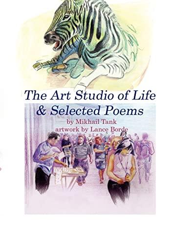 The Art Studio of Life & Selected Poems: Mikhail Tank