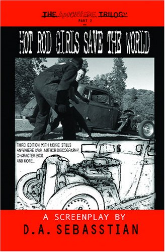 9781434800176: Hot Rod Girls Save The World (Screenplay): The Anywhere Trilogy