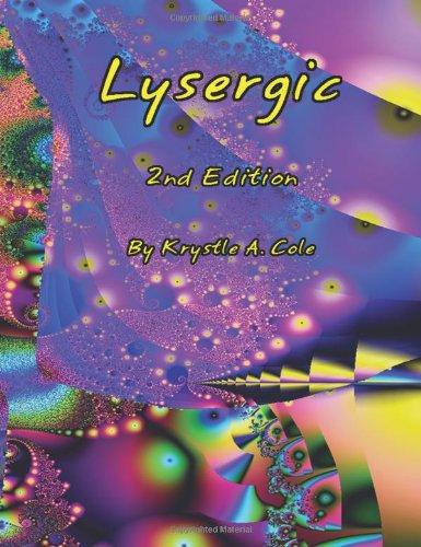 Lysergic 2nd Edition: Cole, Krystle A.