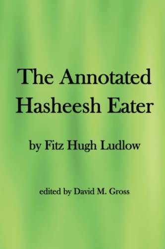 9781434809865: The Annotated Hasheesh Eater