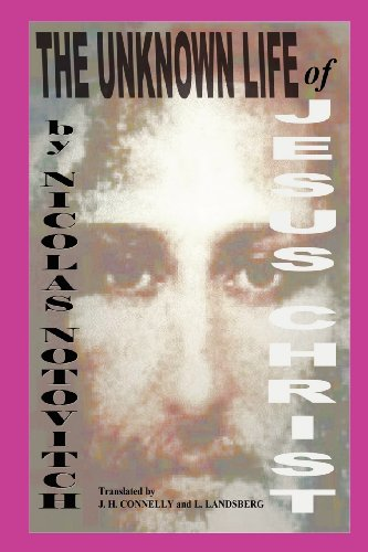 9781434812834: The Unknown Life Of Jesus Christ: By The Discoverer Of The Manuscript