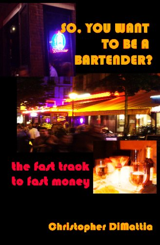 9781434813411: So, You Want To Be A Bartender?: The Fast Track To Fast Money