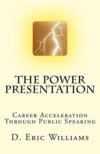 9781434818980: The Power Presentation: Career Acceleration Through Public Speaking