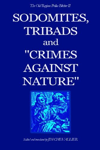"""The Old Regime Police Blotter II: Sodomites, Tribads and """"Crimes Against Nature."""": Jim ..."""