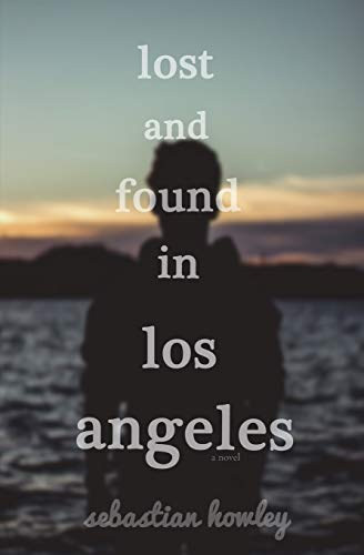 Lost And Found In Los Angeles: Howley, Sebastian J.