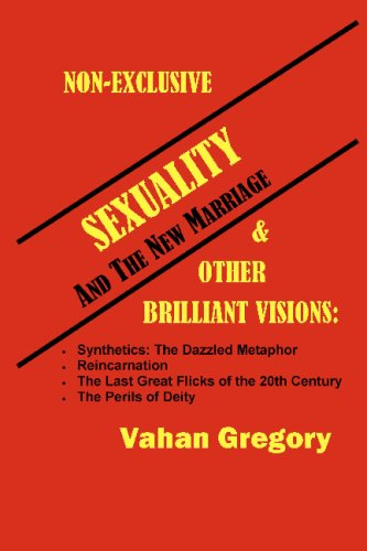 9781434821560: Non-Exclusive Sexuality And The New Marriage: And Other Brilliantvisions