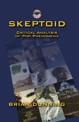 9781434821669: Skeptoid: Critical Analysis of Pop Phenomena