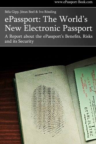 9781434823182: ePassport: The World's New Electronic Passport: A Report about the ePassport's Benefits, Risks and its Security