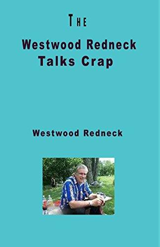9781434823663: The Westwood Redneck Talks Crap