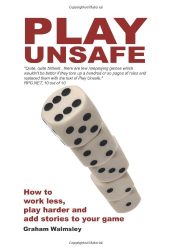 9781434824592: Play Unsafe: How Improvisation Can Change The Way You Roleplay