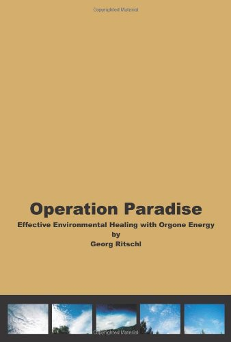 9781434824929: Operation Paradise: Effective Environmental Healing With Orgone Energy