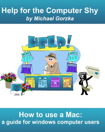 How To Use A Mac: A Guide For Windows Computer Users: Michael Gorzka