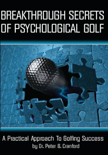 9781434826770: Breakthrough Secrets Of Psychological Golf: A Practical Approach To Golfing Success