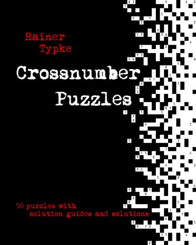 9781434829757: Crossnumber Puzzles: 50 Crossnumber Puzzles With Solution Guides And Solutions