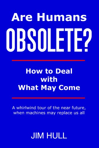 9781434832931: Are Humans Obsolete?: How To Deal With What May Come