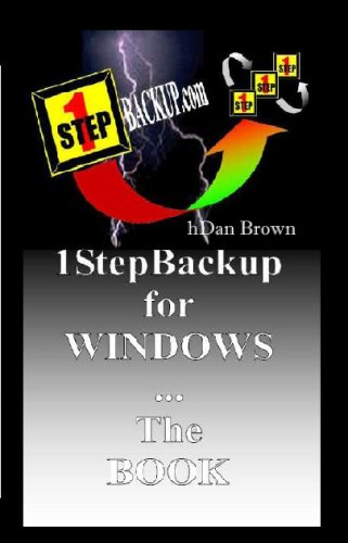 9781434835406: 1Stepbackup For Windows - The Book: Windows Computer Backup In One Easy Step